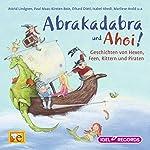 Abrakadabra und Ahoi!: Geschichten von Hexen, Rittern, Feen und Piraten | Sabine Abedi,Marliese Arold