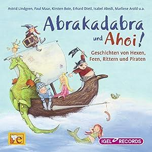 Abrakadabra und Ahoi! Hörbuch