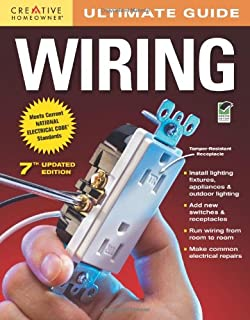 the homeowner s diy guide to electrical wiring electronics ultimate guide wiring 7th updated edition home improvement
