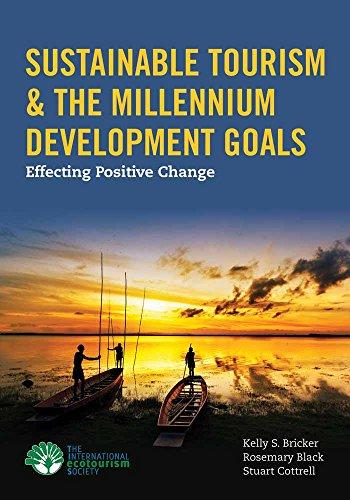 Sustainable Tourism  &  The Millennium Development Goals: Effecting Positive Change