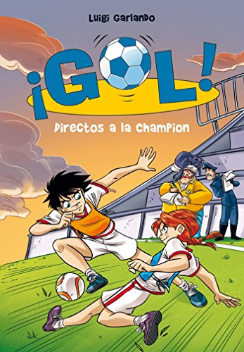 Champions League Goals - Directos a la Champión  / Straight to the Champions League (Gol) (Spanish Edition)