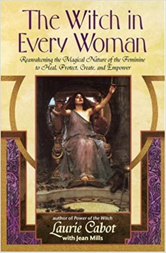 The Witch in Every Woman: Reawakening the Magical Nature of