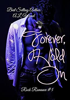 Forever, Hold On (Rock Romance Book 5) by [Wood, A.L.]