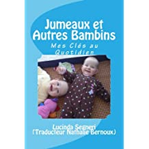 Jumeaux et Autres Bambins: Mes Clés au Quotidien (French Edition)