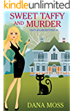 Sweet Taffy and Murder: Sweet Taffy Cozy Mysteries Book #1