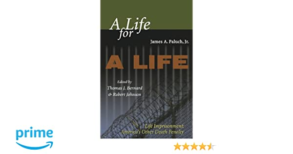 A Life For Imprisonment Americas Other Death Penalty James Paluch Thomas J Bernard Robert Johnson 9780195330489 Amazon Books