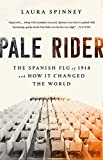 #8: Pale Rider: The Spanish Flu of 1918 and How It Changed the World