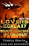 Lovers of the Galaxy: Book Two: Bounty Hunter of the Heart