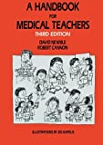 A Handbook for Medical Teachers, Newble, D. I. and Cannon, R. A., 9401046247