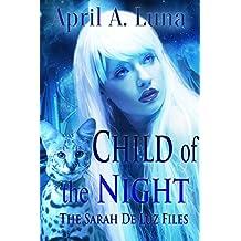 Child of the Night (The Sarah De Luz Files)