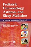 img - for Pediatric Pulmonology, Asthma, and Sleep Medicine: A Quick Reference Guide book / textbook / text book