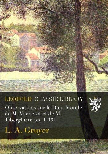 Observations sur le Dieu-Monde de M. Vacherot et de M. Tiberghien; pp. 1-131