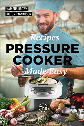 Pressure Cooker Made Easy. Great Dishes and Easy to Follow