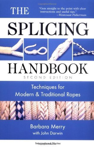 The Splicing Handbook: Techniques for Modern & Traditional Ropes by Merry, Barbara, Darwin, John (2000) (Splicing Handbook)