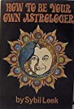 img - for How To Be Your Own Astrologer (Astrology.) book / textbook / text book