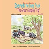 The Adventures of Derek the Dump Truck, C. Franklin Riegel, 1420891979