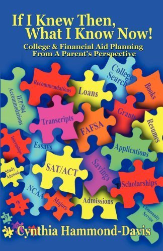 If I Knew Then, What I Know Now! College and Financial Aid Planning from a Parent's Perspective by Cynthia Hammond-Davis (2011-11-28)