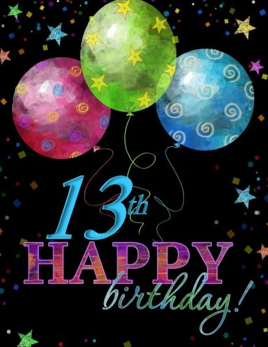 13th Happy Birthday: Celebration Memory Book; 13th Birthday Party Supplies in All Depart; 13th Birthday Gift for Girls in all De; 13th Birthday ... in all Dep; 13th Birthday Balloon in all dep