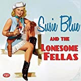 Susie Blue & The Lonesome Fellas by Solitaire Miles (2015-05-04)