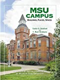 img - for MSU Campus???Buildings, Places, Spaces: Architecture and the Campus Park of Michigan State University by Linda O. Stanford (2002-09-30) book / textbook / text book