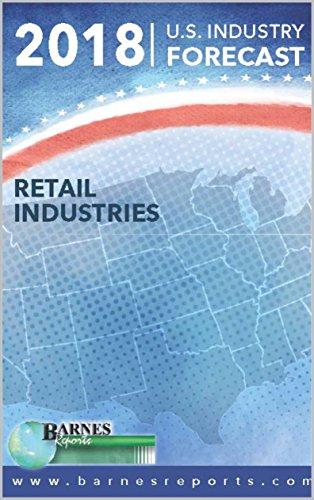 2018 U.S. Industry Forecast-Retail Industries