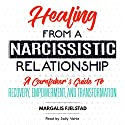 Healing from a Narcissistic Relationship: A Caretaker's Guide to Recovery, Empowerment, and Transformation Audiobook by Margalis Fjelstad Narrated by Sally Vahle