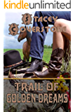 Trail of Golden Dreams (Book 1 of The Spirited Western Women Series)