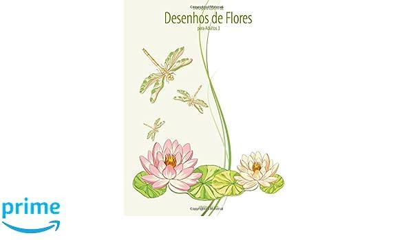 Amazon Com Livro Para Colorir De Desenhos De Flores Para Adultos
