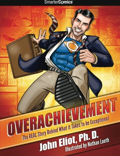 Download Overachievement from SmarterComics: The Real Story Behind What it Takes to be Exceptional pdf epub