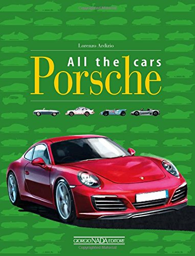 Porsche: All the Cars
