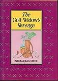 The Golf Widow's Revenge, Patricia J. Smith, 0809248026