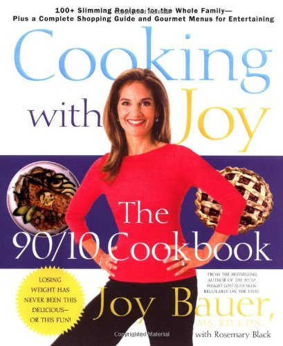 Cooking With Joy: The 90/10 Cookbook (Best Joy Of Cooking Recipes)