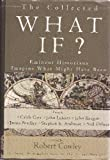 img - for The Collected What If? Eminent Historians Imagine What Might Have Been book / textbook / text book