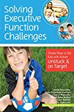 img - for Solving Executive Function Challenges: Simple Ways to Get Kids with Autism Unstuck and on Target book / textbook / text book
