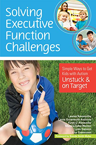 Solving Executive Function Challenges: Simple Ways to Get Kids with Autism Unstuck and on - Ma Target In