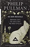 His Dark Materials: Gift Edition including all three novels: Northern Light, The Subtle Knife and The Amber Spyglass by Philip Pullman (Special Edition, 28 Oct 2011) Hardcover