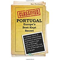 PORTUGAL - Europe's Best-Kept Secret: A unique blend of practical information, humorous anecdotes and insider's tips…