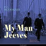 My Man Jeeves   P. G. Wodehouse