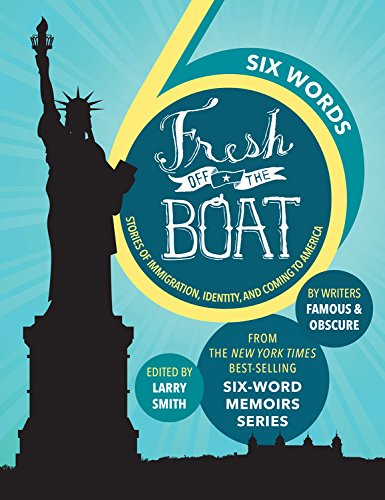 Six Words Fresh Off the Boat: Stories of Immigration, Identity, and Coming to America (ABC)