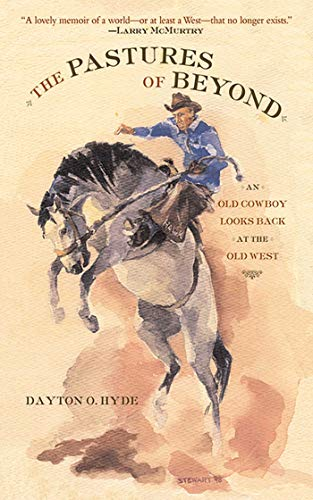 The Pastures of Beyond: An Old Cowboy Looks Back at the Old West]()
