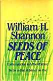 Seeds of Peace, William H. Shannon, 082451548X