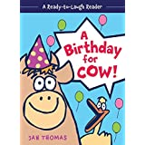 A Birthday for Cow! (A Ready-to-Laugh Reader)