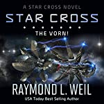 Star Cross: The Vorn!: Star Cross Series, Book 5 | Raymond L. Weil