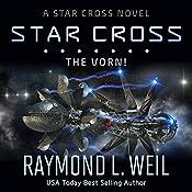 Star Cross: The Vorn!: Star Cross Series, Book 5 | Raymond L. Weil