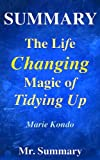 img - for Summary - The Life Changing Magic Of Tidying Up:: A Detailed Summary Of Marie Kondo's Book-- The Japanese Art Of Decluttering And Organizing!! (The ... Of Tidying Up: A Detailed Summary) (Volume 1) book / textbook / text book