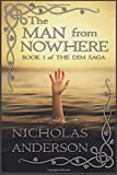 The Man from Nowhere: Book 1 of the Dim Saga (Volume 1)