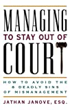 Managing to Stay Out of Court, Jathan Janove, 1576753182
