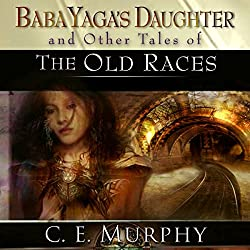 Baba Yaga's Daughter and Other Stories of the Old Races