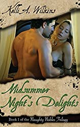 Midsummer Night's Delights: Erotic Historical/Fantasy Romance (Naughty Nobles Trilogy Book 1)