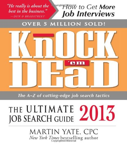 Read Online Knock 'em Dead 2013: The Ultimate Job Search Guide pdf epub